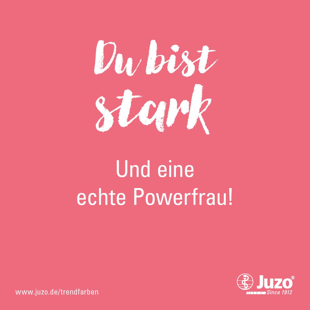 powerfrauen sprüche Du bist stark und eine echte Powerfrau! Juzo Trendfarben 2018  powerfrauen sprüche
