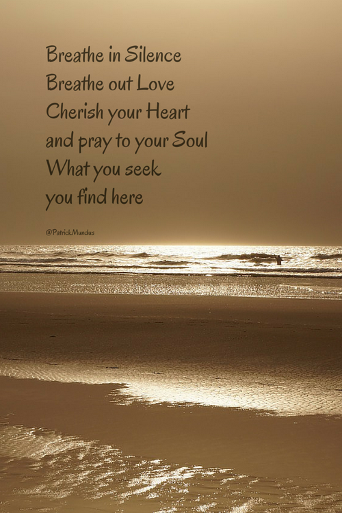 Breathe In Silence Breathe Out Love Cherish Your Heart And Pray To