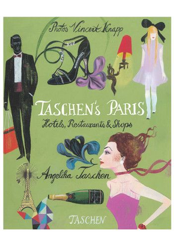 Taschen - The perfect guide to the Paris of your dreams.