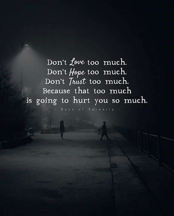 Positive Quotes  Too much  is part of Trust quotes - Positive Quotes  QUOTATION   Image  As the quote says   Description Too much