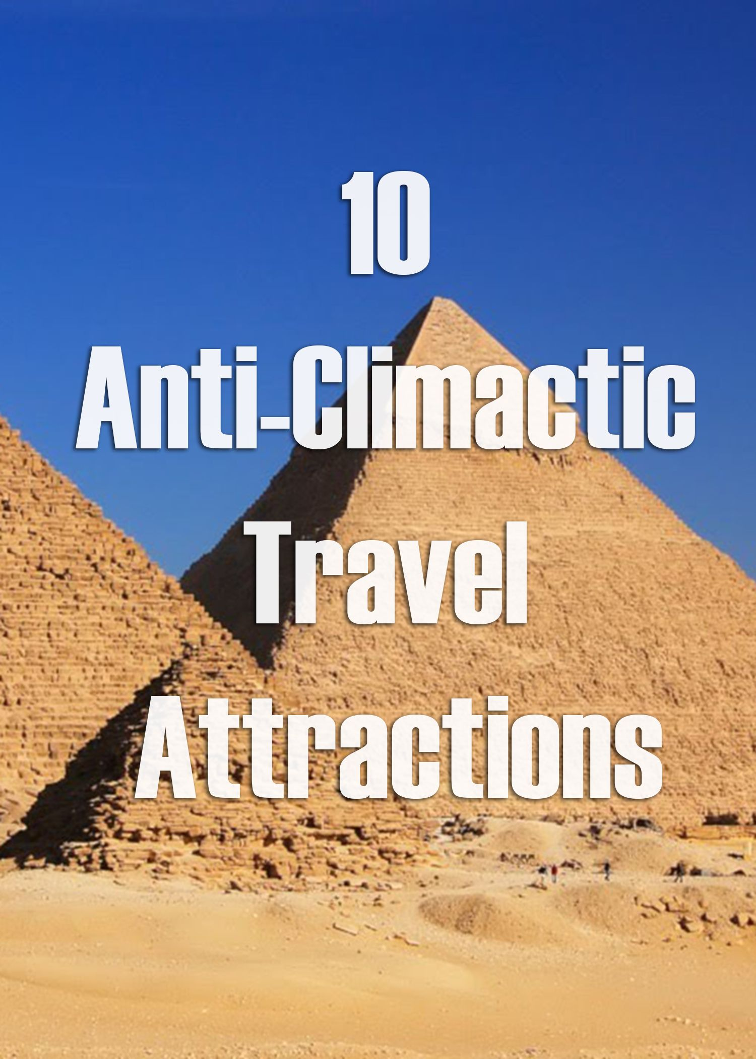 http://www.outsidetelevision.com/video/world-s-10-most-anti-climactic-travel-attractions