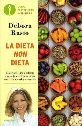 La Dieta Non Dieta - Debora Rasio - Libro | Alimenti ...