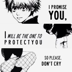 Manga Tokyo Ghoul Character Kaneki Quote I Promise You Will Be The