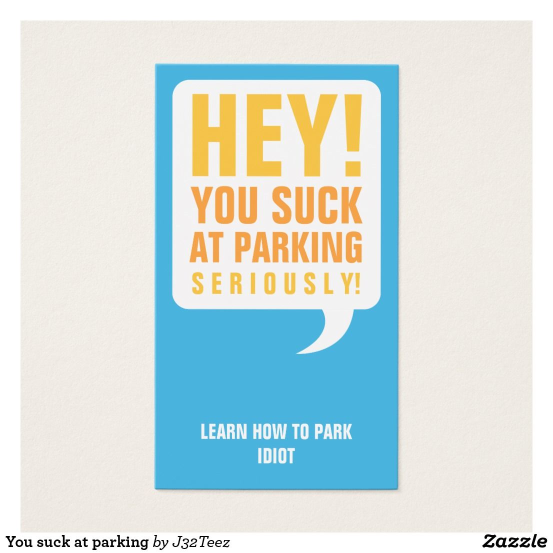 You suck at parking | Custom Funny Gifts | Pinterest