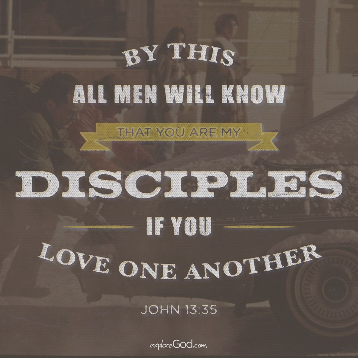 Quotes Bible Love By This All Men Will Know That You Are My Disciples If You Love
