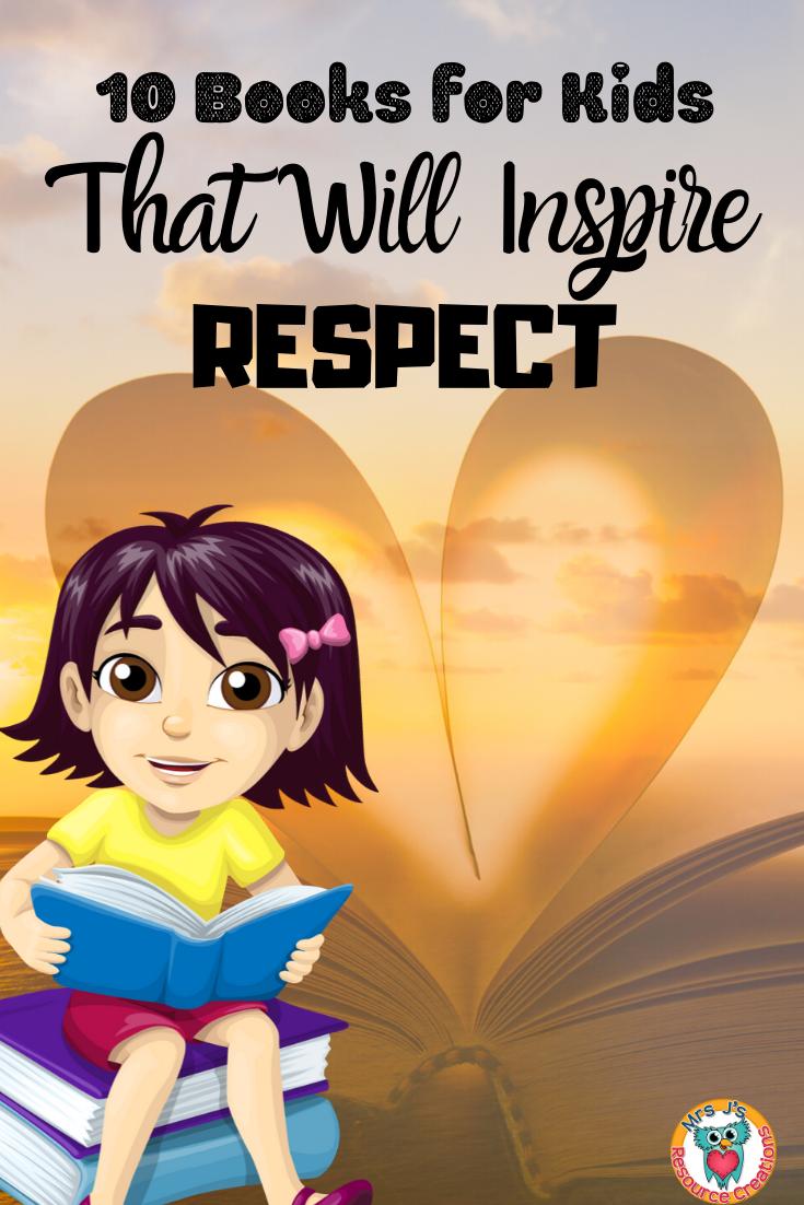 10 Books For Kids That Will Inspire Respect Teaching Kids Respect Teaching Respect Teaching Kids