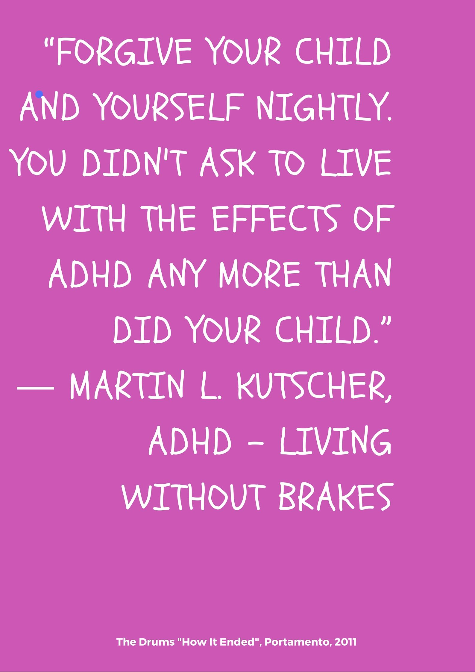 Forgiving is key but also getting a proper diagnosis is essential  http://problemkidsblog.com/2014/05/20/diagnosing-children-with-adhd/