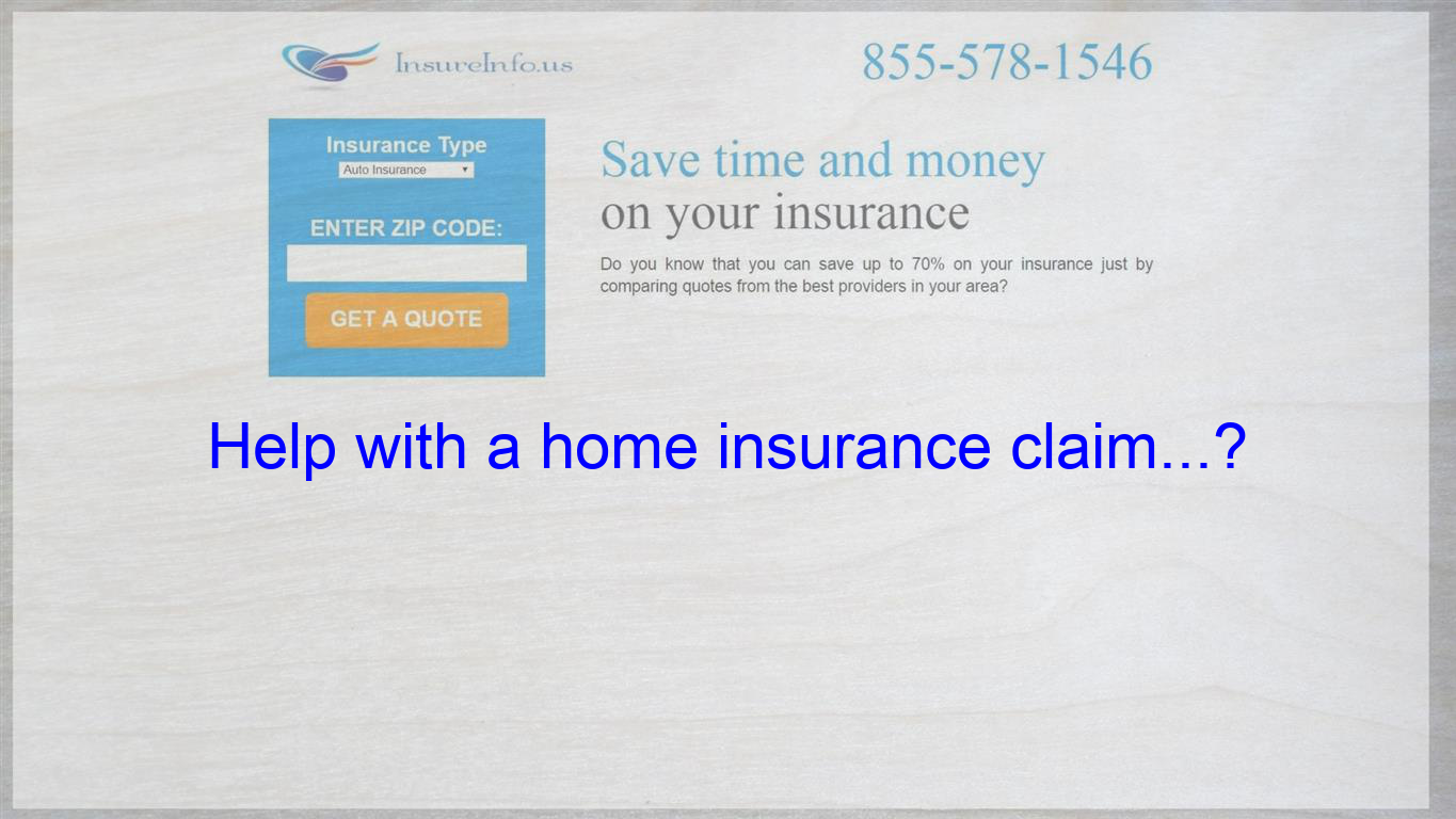 We Want To Claim On Our Home Insurance But Have Never Done So