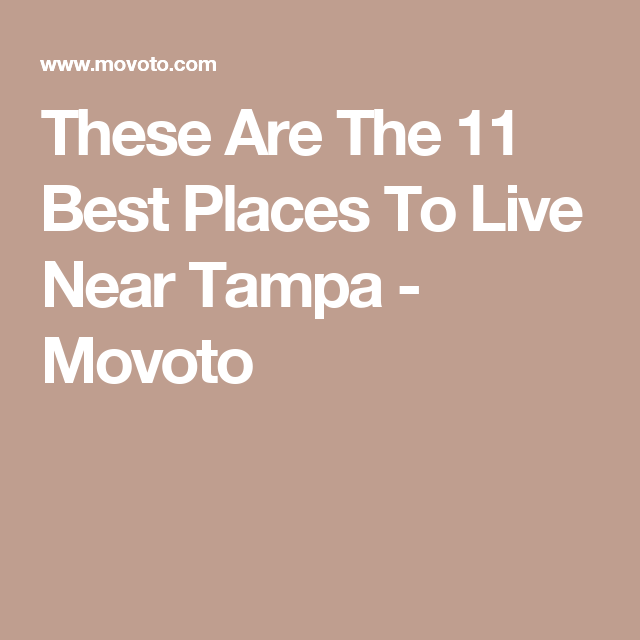 These Are The 11 Best Places To Live Near Tampa - Movoto
