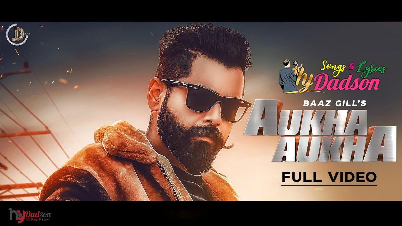 Aukha Aukha Baaz Gill Video Hd Download Punjabi In 2019