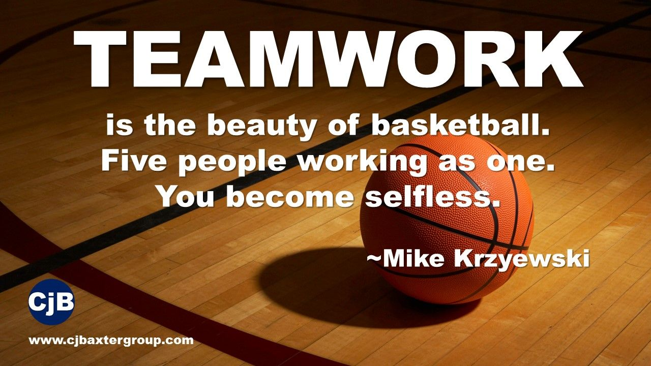 TEAMWORK is the beauty of basketball. Five people working