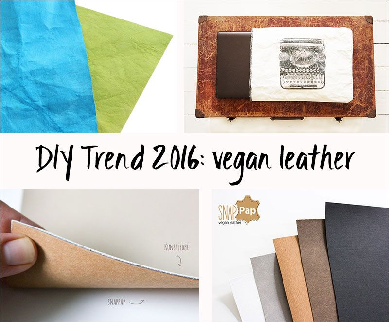 diy trend 2016 snappap snappap noch mehr wundersch ne sachen pinterest veganes leder. Black Bedroom Furniture Sets. Home Design Ideas