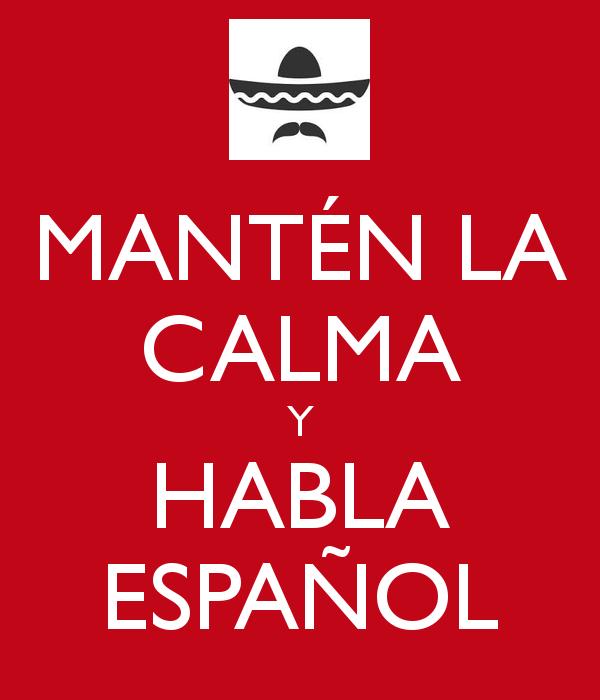Manten La Calma Y Habla Espanol Buscar Con Google Learn Spanish Free Learning Spanish Spanish Classroom