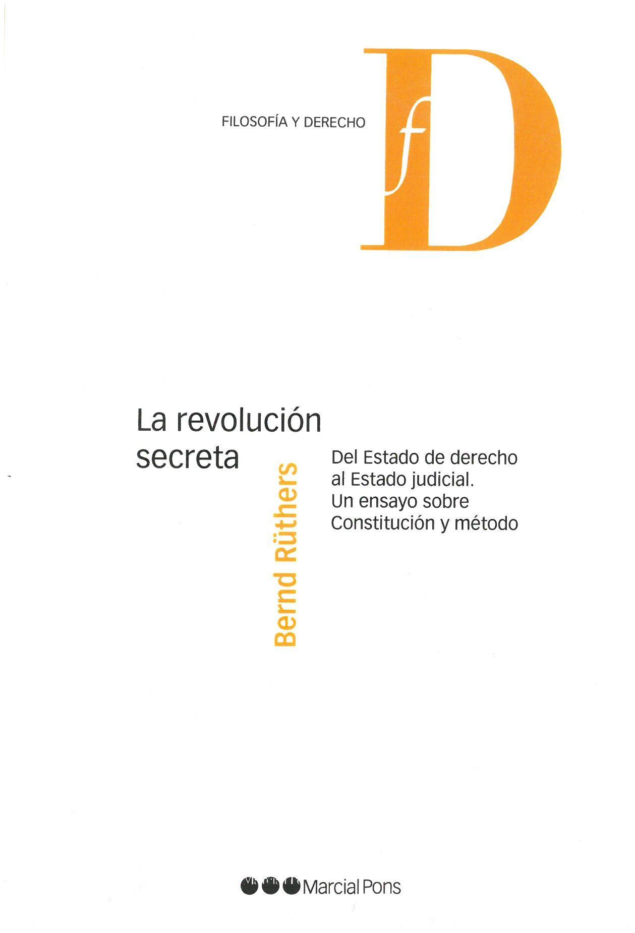 Rüthers Bernd La Revolución Secreta Del Estado De Derecho Al Estado Judicial Un Ensayo Sobre Constitución Y Método Bernd Constitucion Ensayo Revolucion