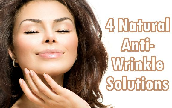 4 Natural Anti Wrinkle Solutions Anti Aging Treatments Anti