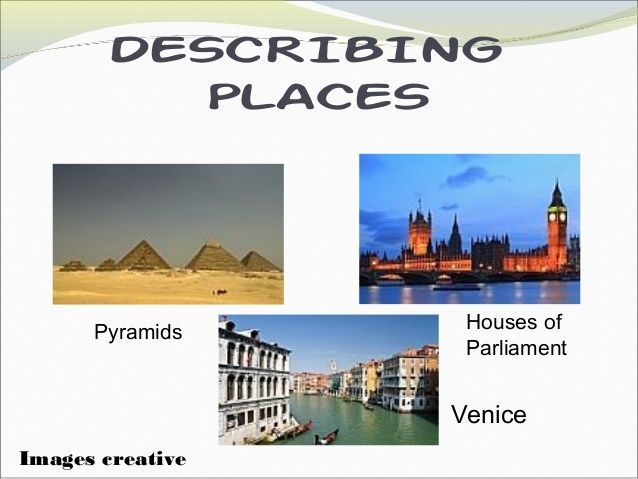 language for describing places and a step by step guide to preparing a presentation about a