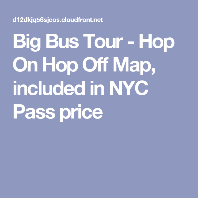 Big Bus Tour Hop On Hop Off Map Included In Nyc Pass Price New