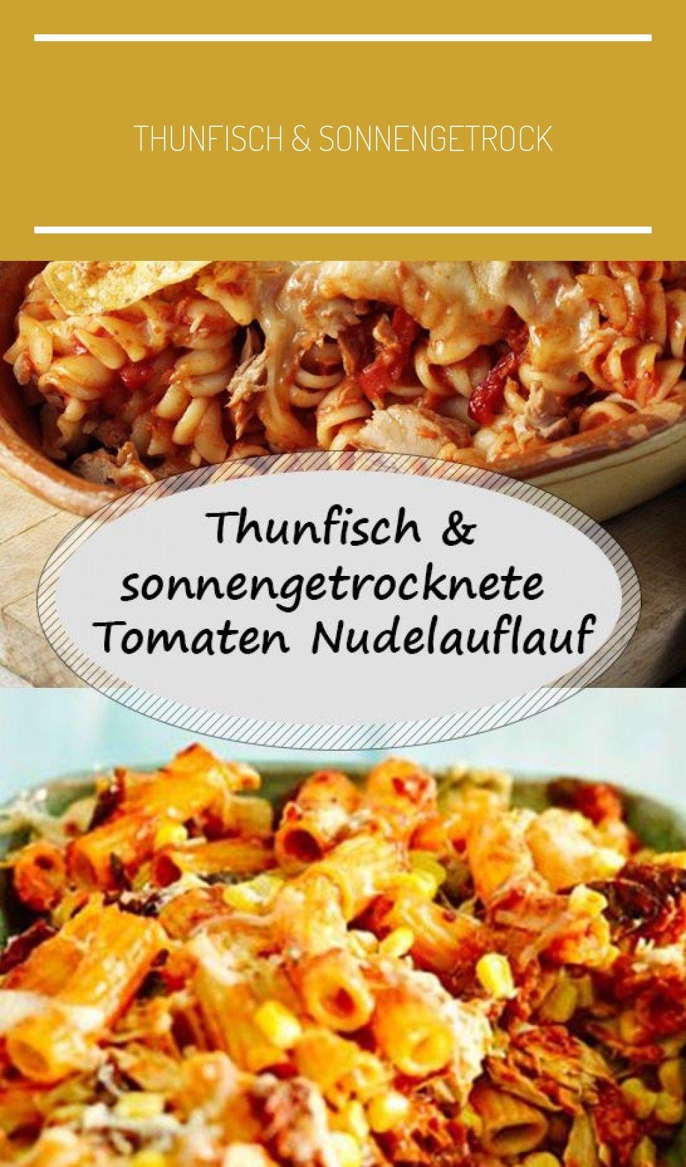 Thunfisch & sonnengetrocknete Tomaten Nudelauflauf #fitness food fish Thunfisch & sonnengetrocknete...