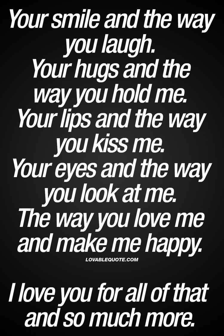 Baby I Love The Way You Make Me Smile : smile, Reasons, Candice., Girl., Happy, Relationship, Quotes,, Yourself, Boyfriend, Quotes