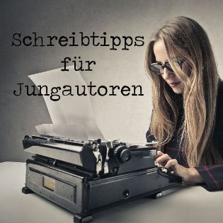 #Schreibtipps für #Jungautoren von der Autorin Silke Winter   www.schreibtipps-jungautoren.de