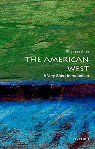 The American West A Very Short Introduction Very Short Introductions By Stephen Aron Http Www Amazon Com D American West African American Studies American