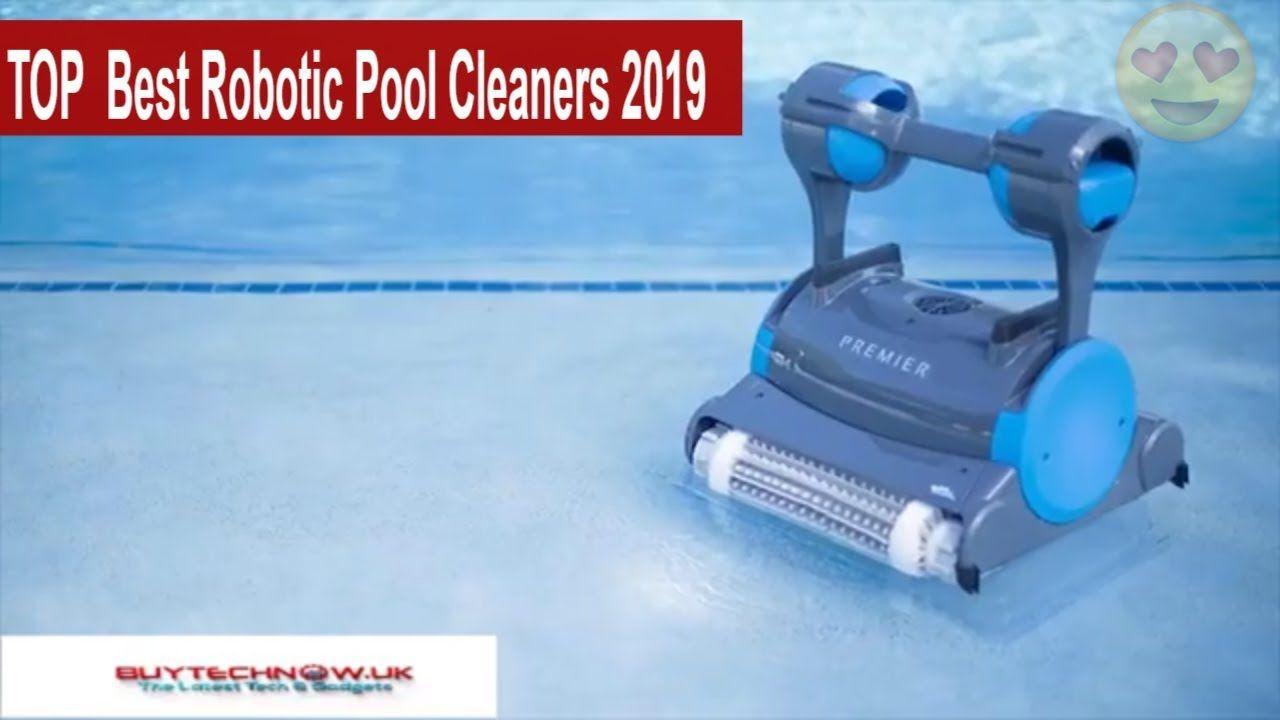 Top Best Robotic Pool Cleaners 2019 In 2020 Best Robotic Pool Cleaner Robotic Pool Cleaner Pool Cleaning
