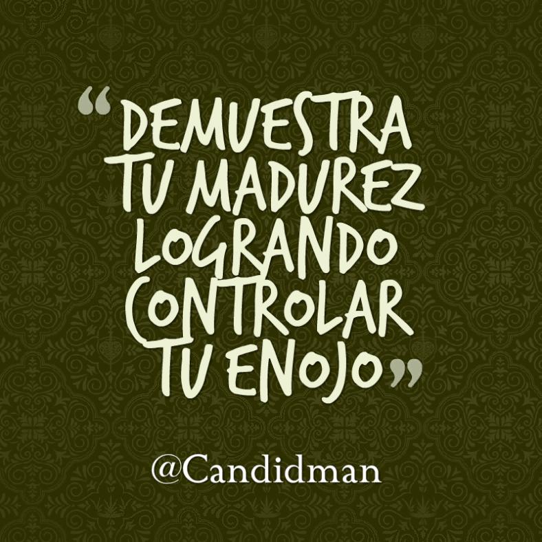 Demuestra Tu Madurez Logrando Controlar Tu Enojo Frases