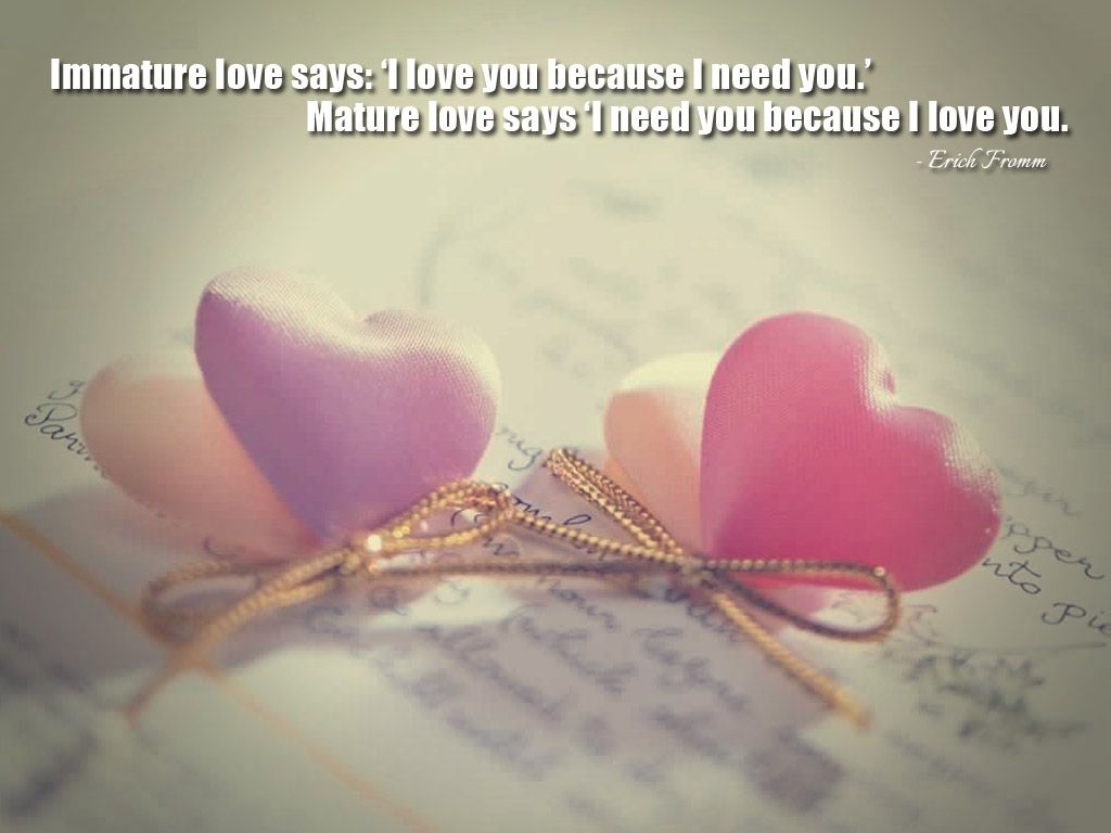 Love Quotes Desktop Backgrounds Immature love says I love you because I
