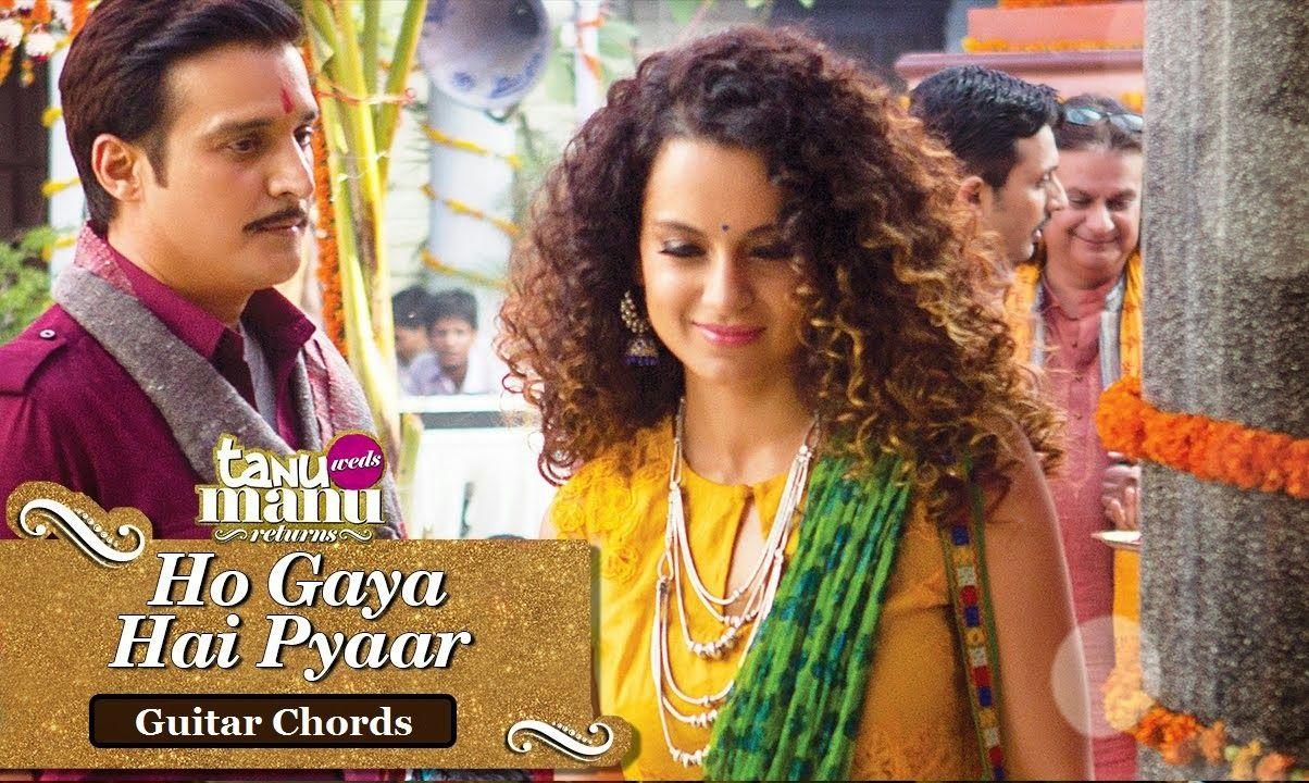 Ho Gaya Hai Pyar Chords Tanu Weds Manu Returns Bollywood