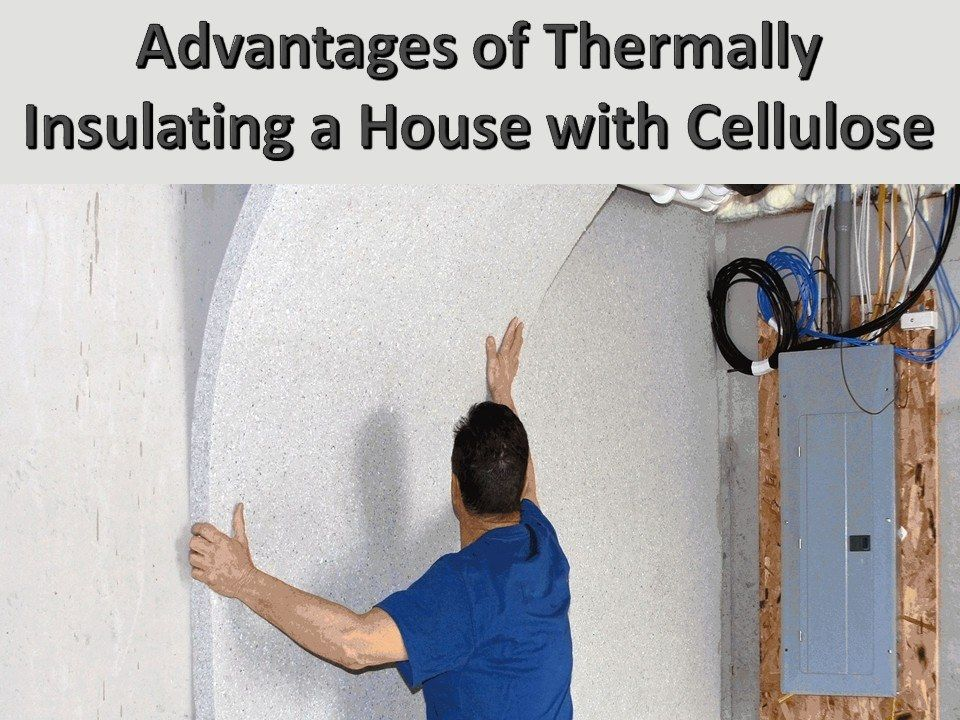 Advantages Of Thermally Insulating A House With Cellulose Cellulose Insulation Http Sggreek Com Advantages Thermally Insulating House Cellulo Casas