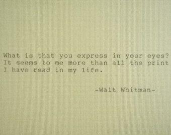 Walt Whitman Quotes Love More Than All The Print I Have Read In My Lifewalt Whitman Tell