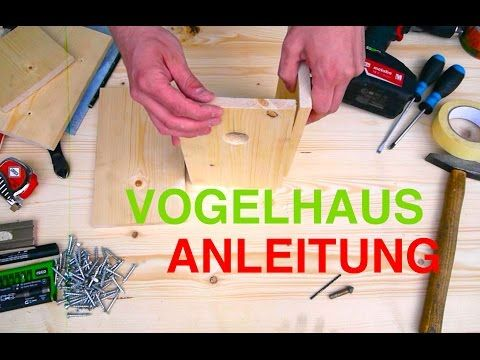 vogelhaus nistkasten bauen anleitung youtube garten. Black Bedroom Furniture Sets. Home Design Ideas