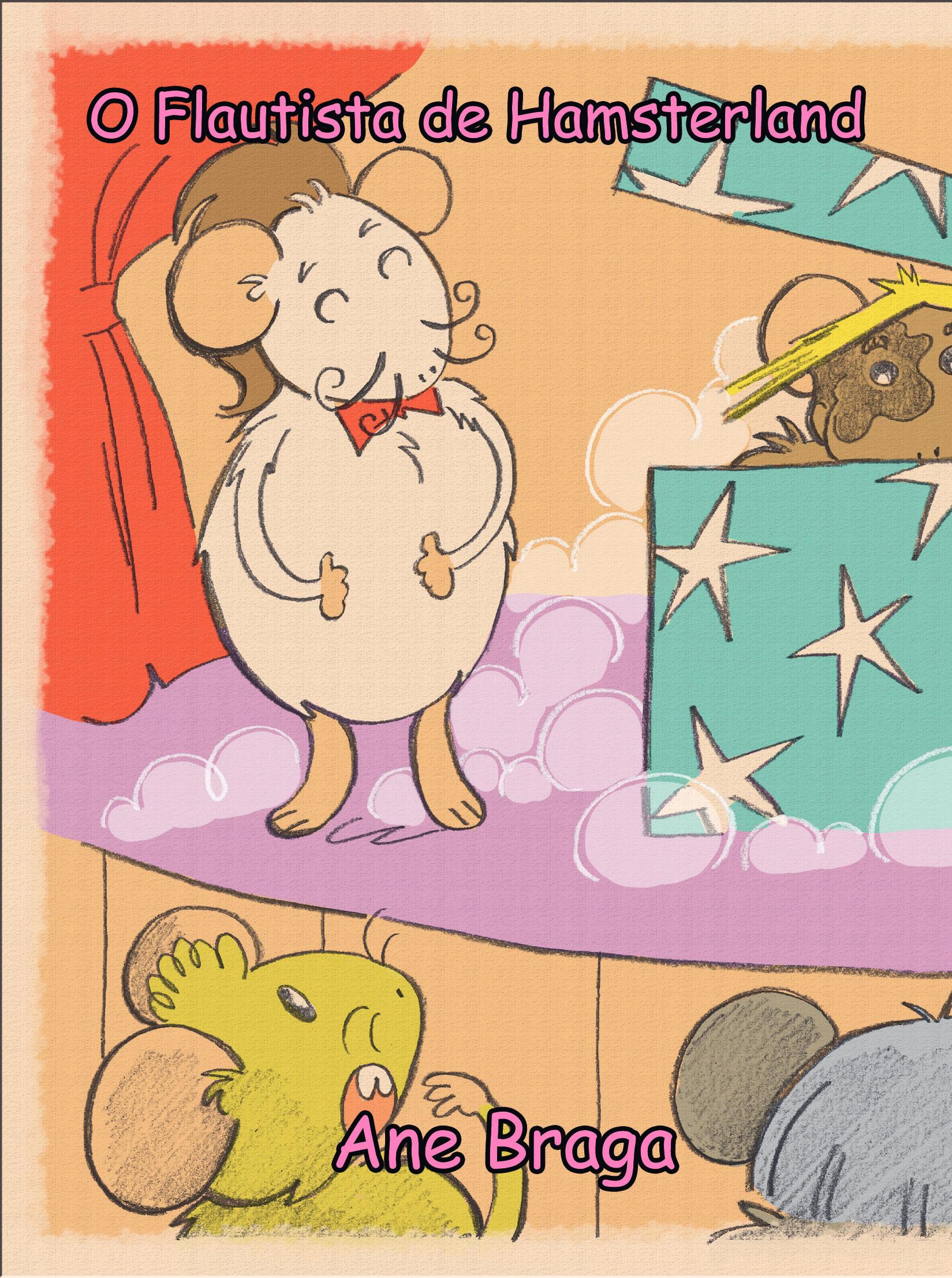 Ilustração feita por Verônica Silva de Souza Saiki para o livro O Flautista de Hamsterland (Ane Braga).