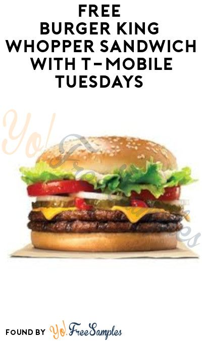 FREE Burger King Whopper Sandwich with TMobile Tuesdays