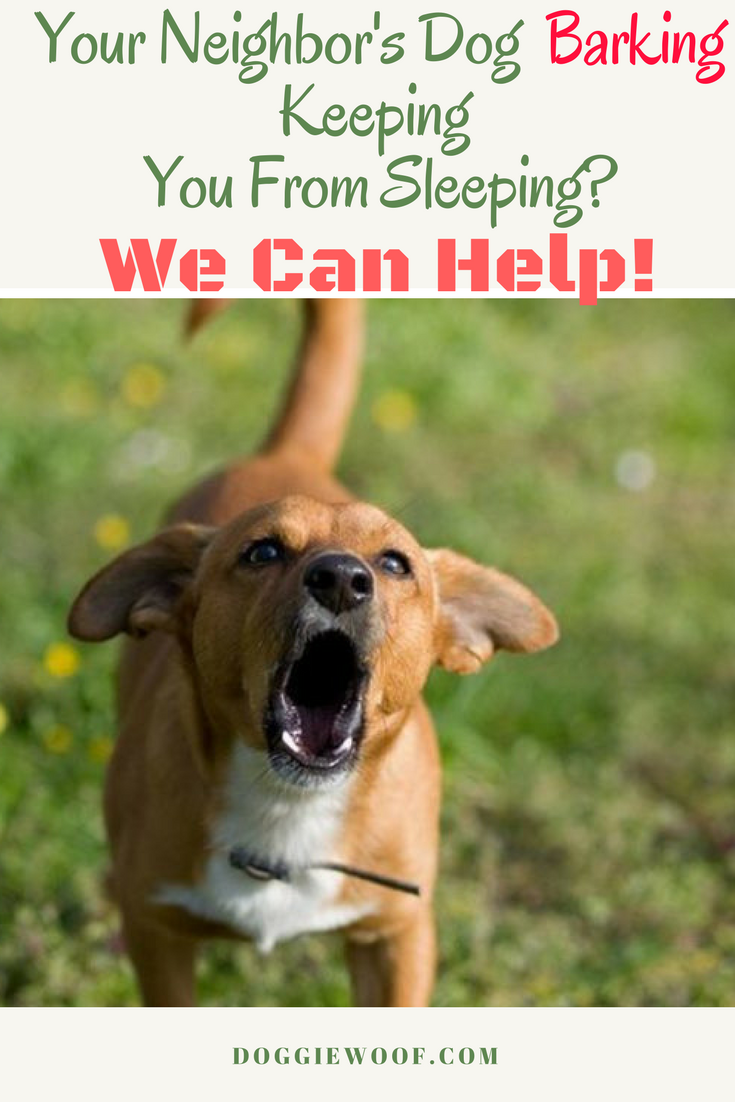 Your Neighbor S Dog Barking Keeping You From Sleeping We Can Help Http Doggiewoof Com Dog Barking Deterrent Dog Barking Dogs Stop Dog Barking