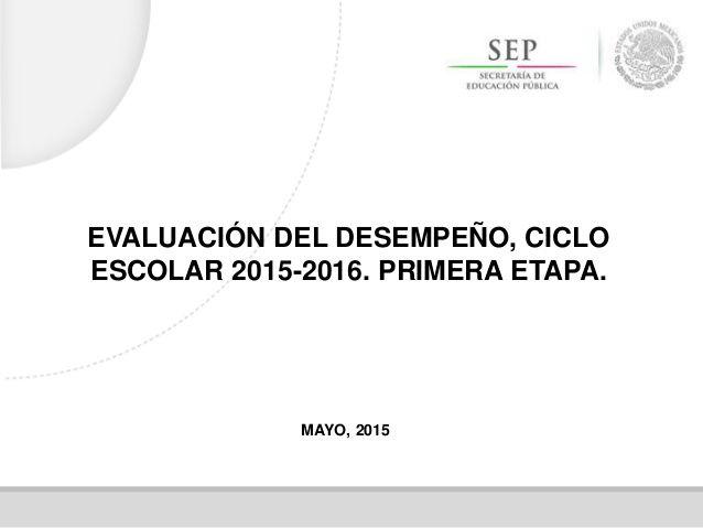 REGLAS PARA LA PARTICIPACIÓN DEL PERSONAL. EVALUACIÓN DEL DESEMPEÑO, CICLO ESCOLAR 2015-2016. PRIMERA ETAPA.  by Adolfo Napoleón Flores Martínez via slideshare