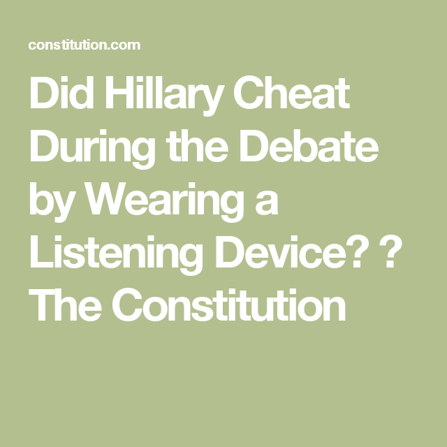Did Hillary Cheat During the Debate by Wearing a Listening Device? ⋆ The Constitution