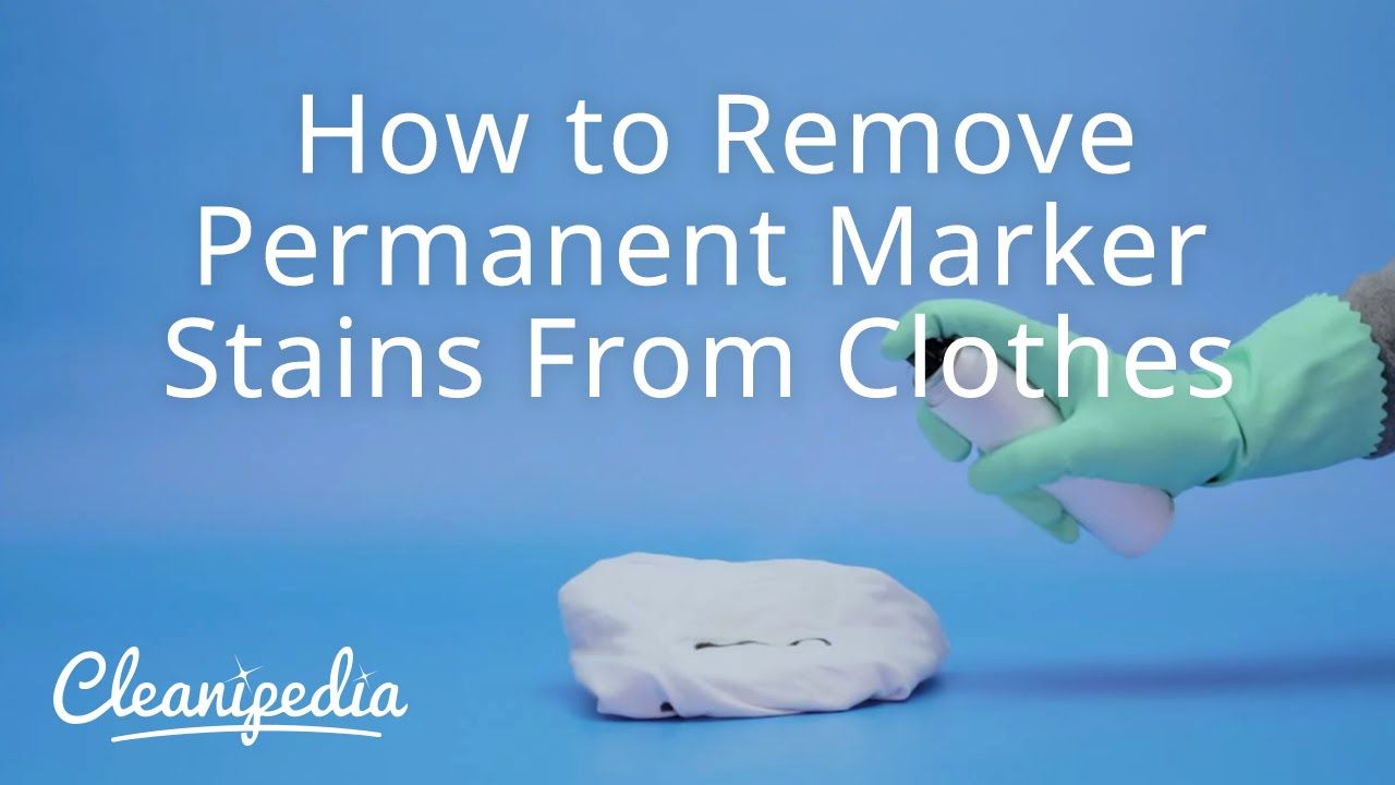 How To Remove Permanent Marker Stains From Clothes Remove Permanent Marker Cleaning Hacks Deep Cleaning Tips