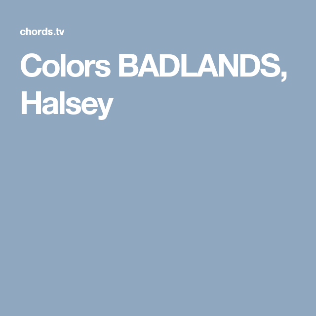 Colors Badlands Halsey Guitar Chords Pinterest Halsey Guitar