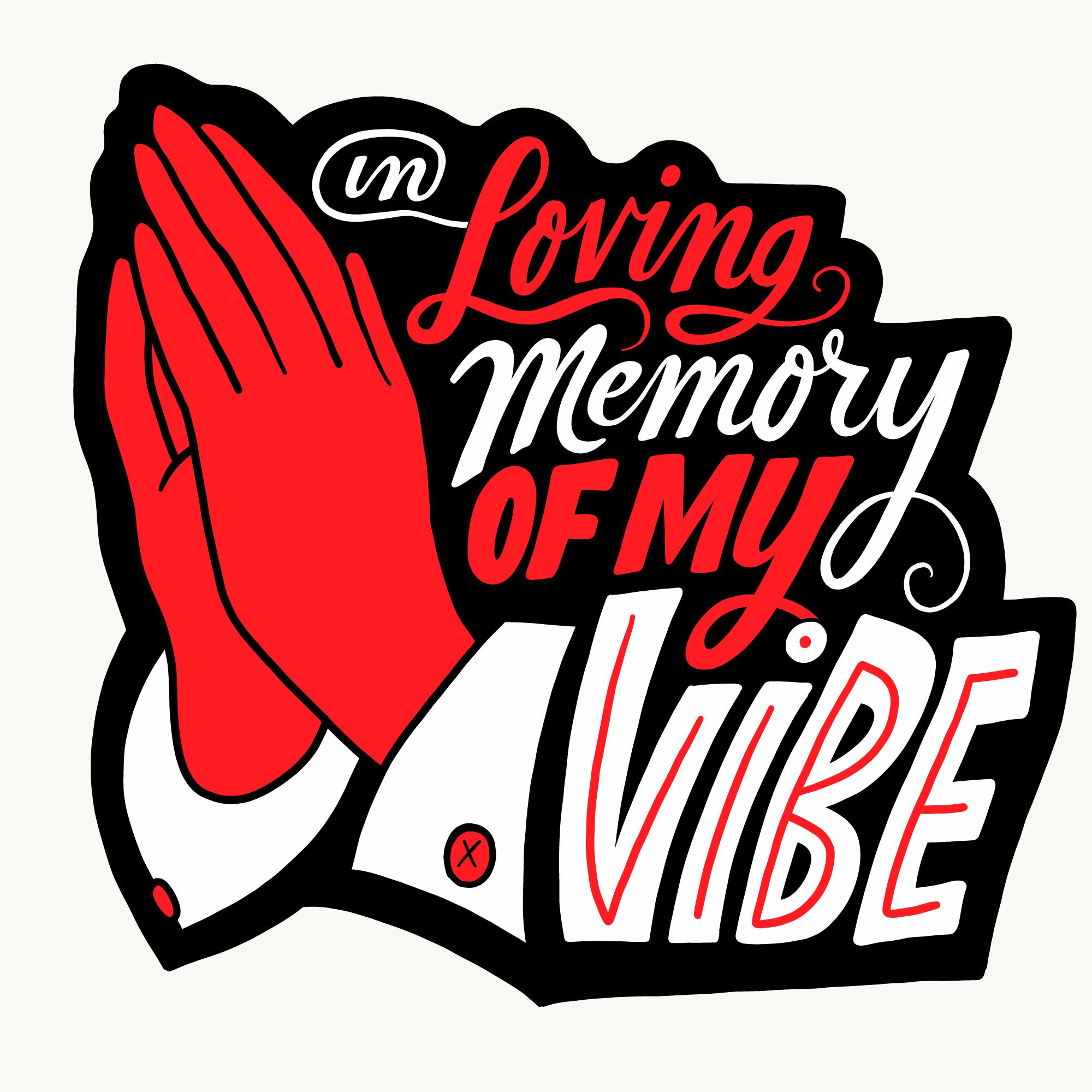 In Loving Memory of My Vibe Chris Piascik Daily