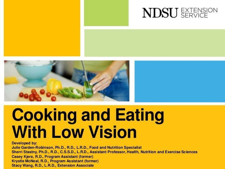 Presentation with ideas and adaptations for cooking and eating with low vision.
