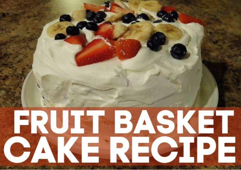fruit basket cake oliver's
