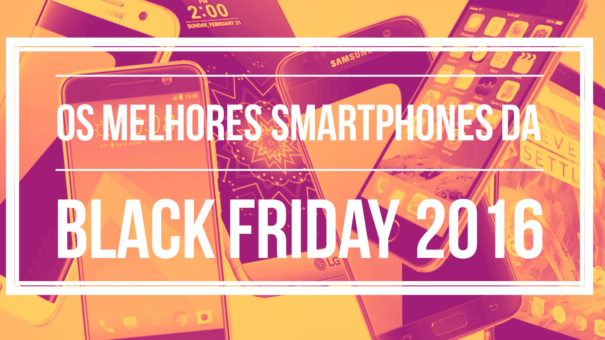 Especial: as melhores promoções de smartphones da Black Friday 2016 - http://www.showmetech.com.br/melhores-promocoes-de-smartphones-da-black-friday-2016/