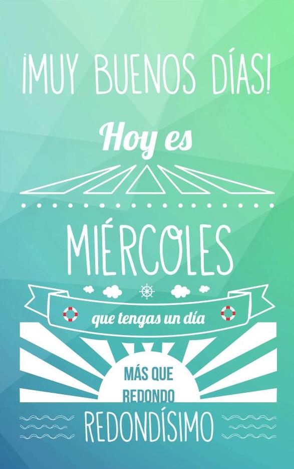 Hola #Miércoles! | Mensajes de buenos dias, Sé bueno, Buenos días