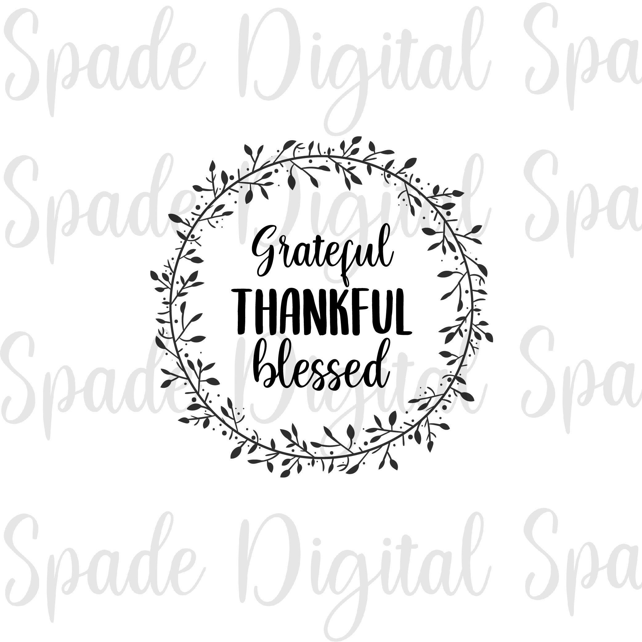 Grateful Thankful Blessed Svg Png Dxf And Jpg Cricut Etsy Thankful And Blessed Grateful Thankful Blessed Thankful