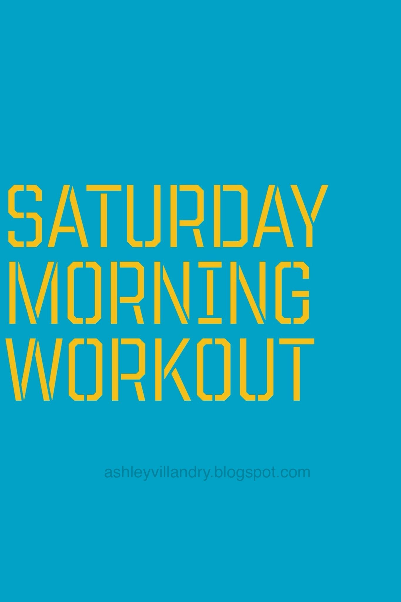 Enjoy Your Saturday Morning Workout Workout Motivation Fitness