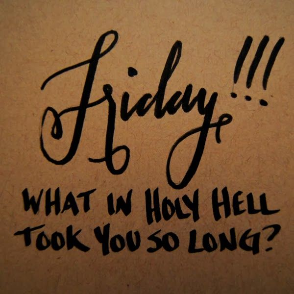 Wouldn T It Be Lovely Thank God It S Friday Its Friday Quotes Friday Quotes Funny Happy Friday Quotes