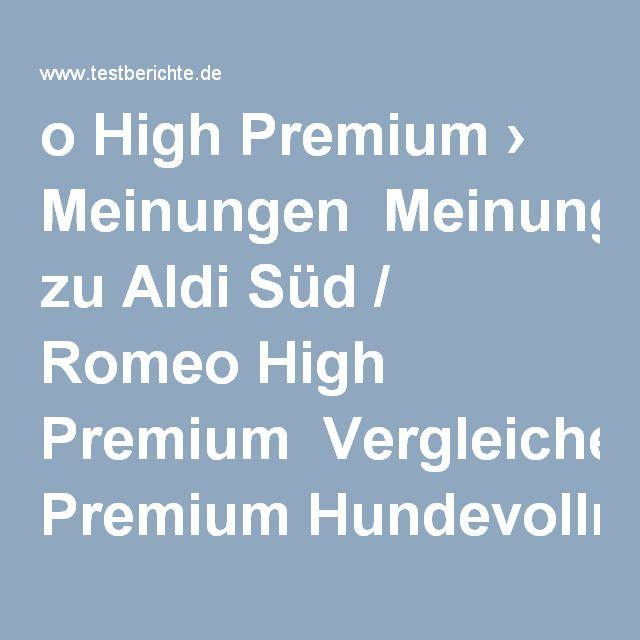 o High Premium \u203a Meinungen Meinungen zu Aldi Süd / Romeo High