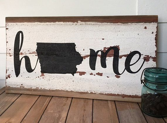 Diy Home Decor Signs Enchanting Iowa Home Rustic Decor Sign State Hometheoldwhiteshediowa Decorating Inspiration