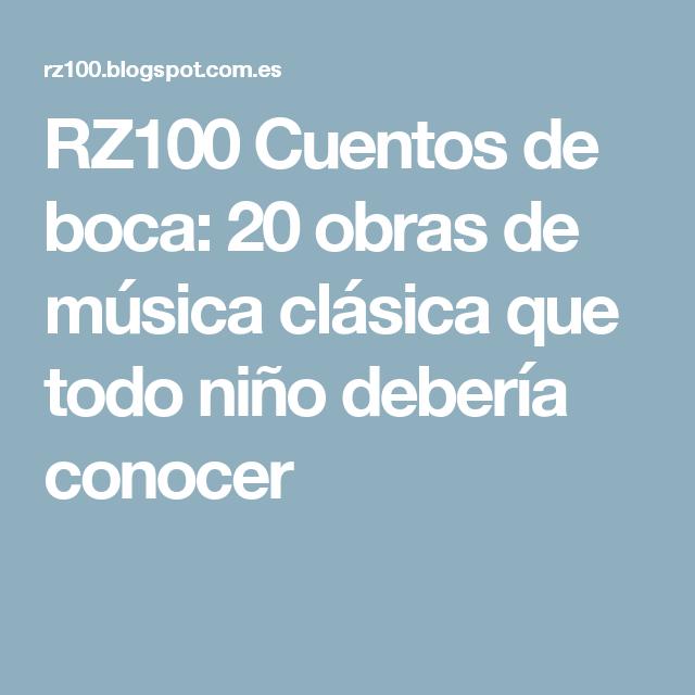 RZ100 Cuentos de boca: 20 obras de música clásica que todo niño debería conocer